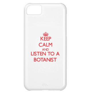 Keep Calm and Listen to a Botanist iPhone 5C Covers
