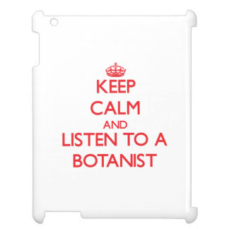 Keep Calm and Listen to a Botanist iPad Cover