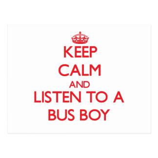 Keep Calm and Listen to a Bus Boy Post Card