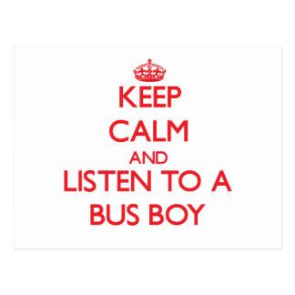 Keep Calm and Listen to a Bus Boy Post Card