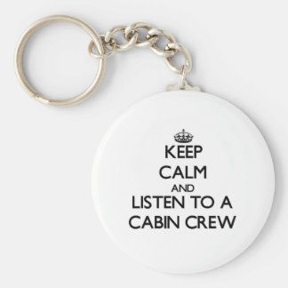 Keep Calm and Listen to a Cabin Crew Basic Round Button Key Ring