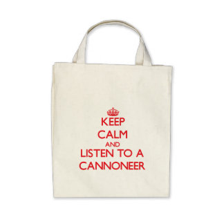 Keep Calm and Listen to a Cannoneer Canvas Bags