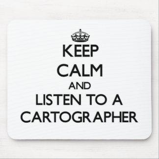 Keep Calm and Listen to a Cartographer Mousepads