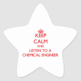 Keep Calm and Listen to a Chemical Engineer Star Stickers