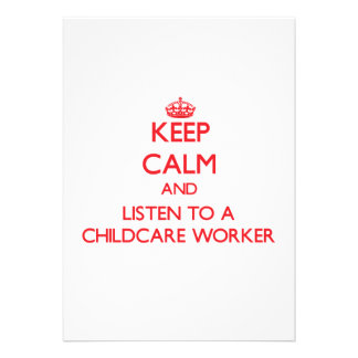 Keep Calm and Listen to a Childcare Worker Custom Invite