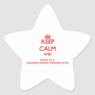 Keep Calm and Listen to a Children's Resort Repres Star Stickers