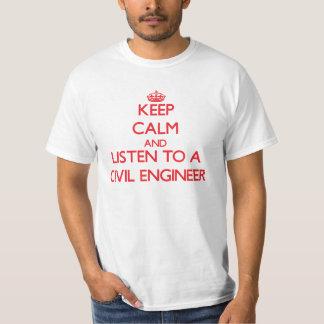 Keep Calm and Listen to a Civil Engineer T-Shirt