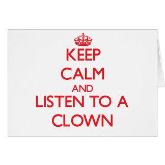 Keep Calm and Listen to a Clown Greeting Card