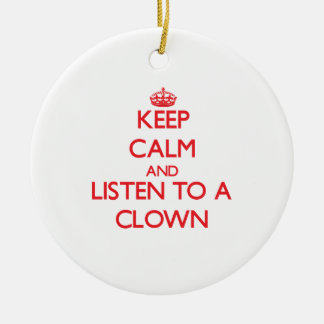 Keep Calm and Listen to a Clown Christmas Ornament