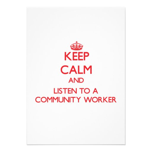Keep Calm and Listen to a Community Worker Personalized Invitations