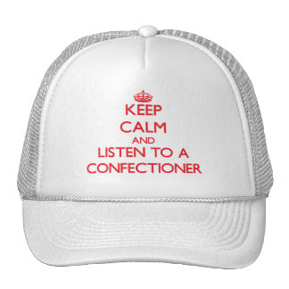 Keep Calm and Listen to a Confectioner Hats