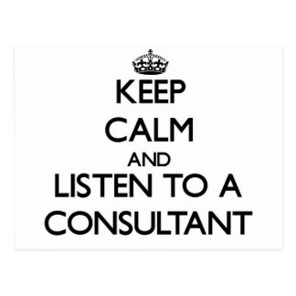 Keep Calm and Listen to a Consultant Postcard