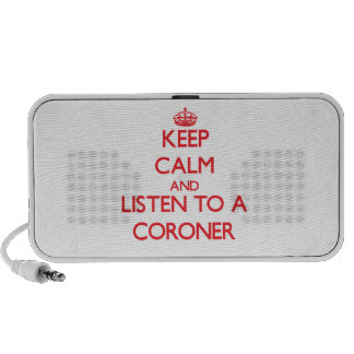 Keep Calm and Listen to a Coroner Travel Speaker