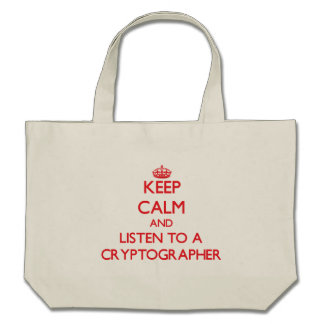 Keep Calm and Listen to a Cryptographer Bag