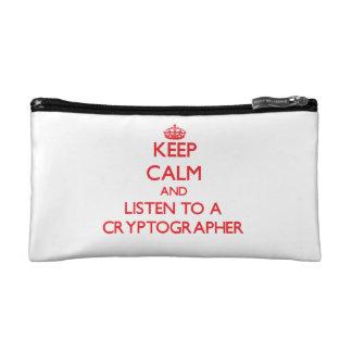 Keep Calm and Listen to a Cryptographer Makeup Bag