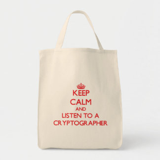 Keep Calm and Listen to a Cryptographer Canvas Bags