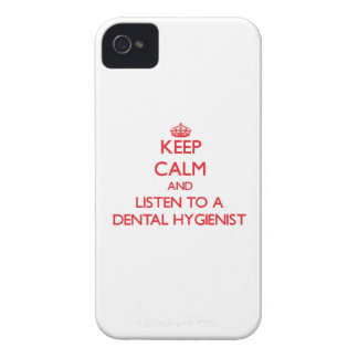 Keep Calm and Listen to a Dental Hygienist iPhone 4 Case-Mate Case