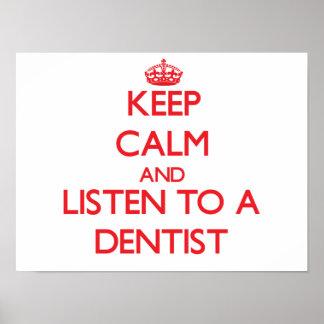 Keep Calm and Listen to a Dentist Print