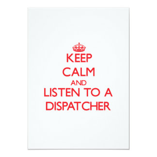 """Keep Calm and Listen to a Dispatcher 5"""" X 7"""" Invitation Card"""