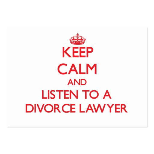Keep Calm and Listen to a Divorce Lawyer Business Card