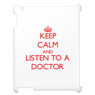Keep Calm and Listen to a Doctor Cover For The iPad