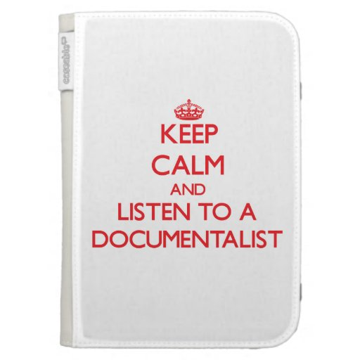 Keep Calm and Listen to a Documentalist Kindle 3 Cases