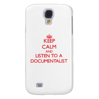 Keep Calm and Listen to a Documentalist Samsung Galaxy S4 Covers
