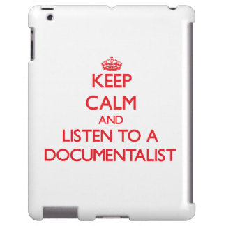 Keep Calm and Listen to a Documentalist