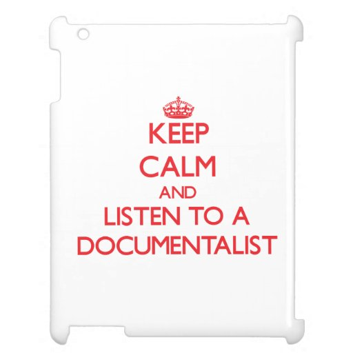 Keep Calm and Listen to a Documentalist iPad Covers