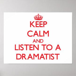 Keep Calm and Listen to a Dramatist Print