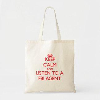 Keep Calm and Listen to a Fbi Agent Canvas Bag