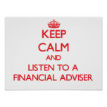 Keep Calm and Listen to a Financial Adviser Poster