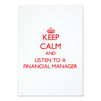 """Keep Calm and Listen to a Financial Manager 5"""" X 7"""" Invitation Card"""