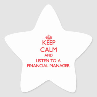 Keep Calm and Listen to a Financial Manager Stickers