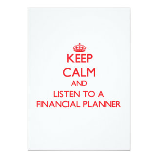 """Keep Calm and Listen to a Financial Planner 5"""" X 7"""" Invitation Card"""
