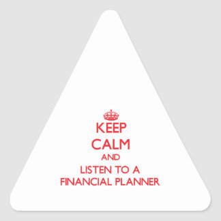 Keep Calm and Listen to a Financial Planner Stickers