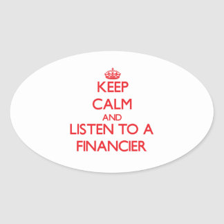 Keep Calm and Listen to a Financier Stickers