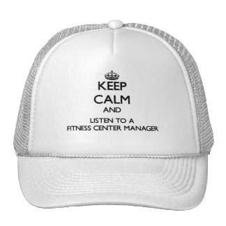 Keep Calm and Listen to a Fitness Center Manager Trucker Hat