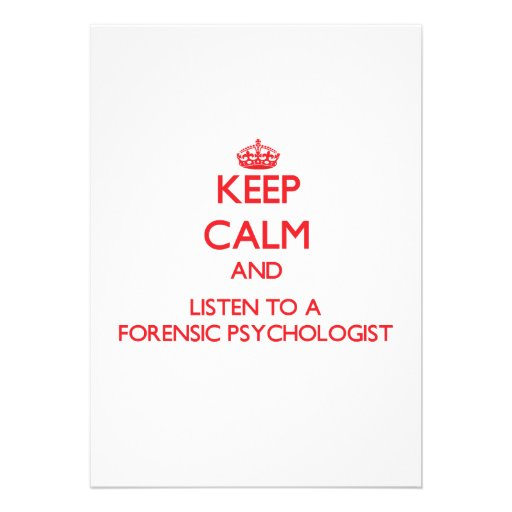 Keep Calm and Listen to a Forensic Psychologist Custom Announcement