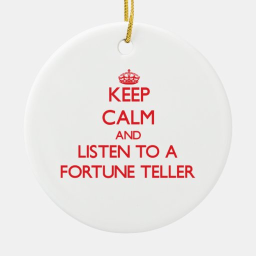 Keep Calm and Listen to a Fortune Teller Christmas Tree Ornament