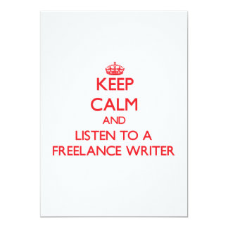 "Keep Calm and Listen to a Freelance Writer 5"" X 7"" Invitation Card"