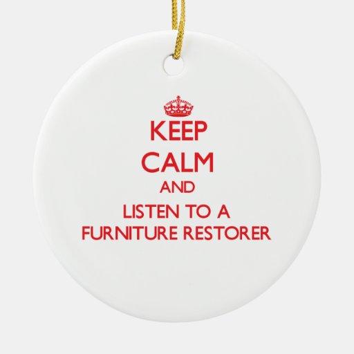 Keep Calm and Listen to a Furniture Restorer Ornament