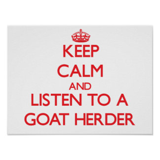 Keep Calm and Listen to a Goat Herder Poster