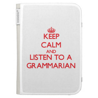 Keep Calm and Listen to a Grammarian Kindle 3 Covers
