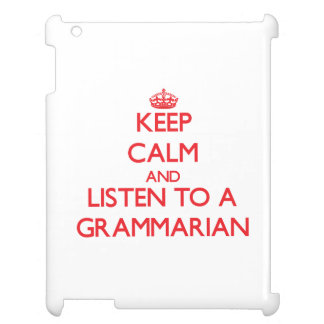 Keep Calm and Listen to a Grammarian Case For The iPad 2 3 4