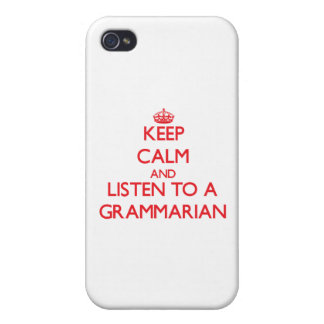 Keep Calm and Listen to a Grammarian iPhone 4 Cases