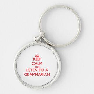 Keep Calm and Listen to a Grammarian Keychains
