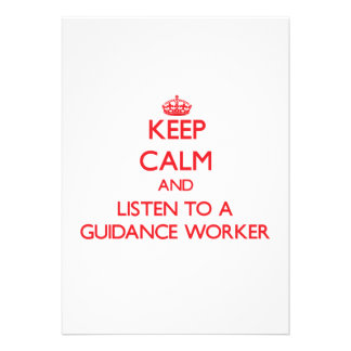 Keep Calm and Listen to a Guidance Worker Custom Invites