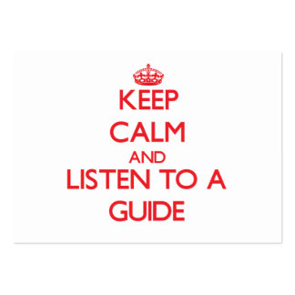 Keep Calm and Listen to a Guide Business Cards