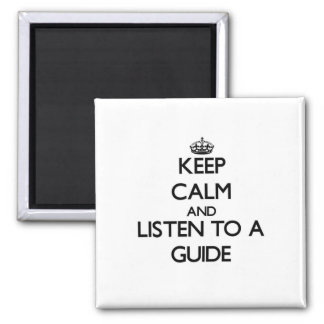 Keep Calm and Listen to a Guide Magnet